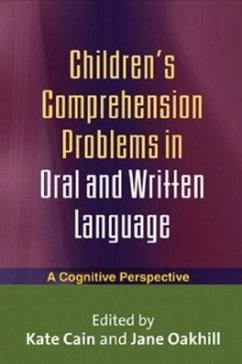 Children's Comprehension Problems in Oral and Written Language: A Cognitive Perspective - Cain, Kate / Oakhill, Jane (eds.)