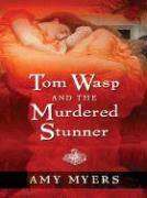 Tom Wasp and the Murdered Stunner