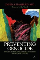 Preventing Genocide: Practical Steps Toward Early Detection and Effective Action - Hamburg, David A. / Wiesel, Elie