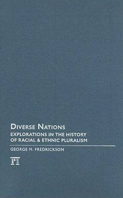 Diverse Nations: Explorations in the History of Racial and Ethnic Pluralism - Fredrickson, George M.