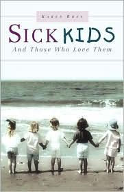 Sick Kids and Those Who Love Them - Karen Rhea