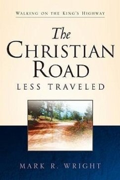 The Christian Road Less Traveled - Wright, Mark R.