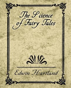 The Science of Fairy Tales - Edwin Hartland, Hartland Edwin Hartland