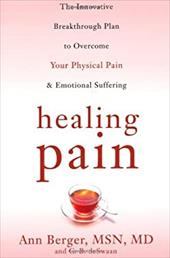 Healing Pain: The Innovative, Breakthrough Plan to Overcome Your Physical Pain & Emotional Suffering - Berger, Ann / de Swaan, C. B.