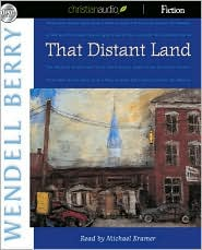 That Distant Land - Wendell Berry