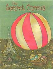 The Secret Circus - Wright, Johanna