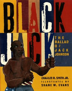 Black Jack: The Ballad of Jack Johnson - Smith, Charles R. , Jr.
