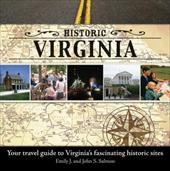Historic Virginia: Your Travel Guide to Virginia's Fascinating Historic Sites - Salmon, Emily / Salmon, John