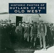 Historic Photos of Outlaws of the Old West