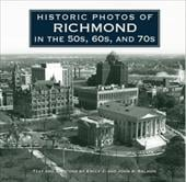 Historic Photos of Richmond in the 50s, 60s, and 70s - Salmon, Emily J. / Salmon, John S.
