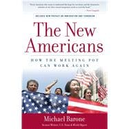 The New Americans: How the Melting Pot Can Work Again - Barone, Michael