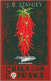Chili Con Corpses (Supper Club Series #3) - J.B. Stanley