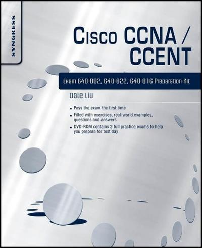 Cisco CCNA/CCENT Exam 640-802, 640-822, 640-816 Preparation Kit - Dale Liu