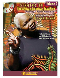 Singing in the African American Tradition: Building a Vocal Community - Ysaye M. Barnwell