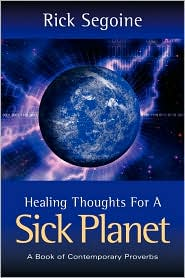 Healing Thoughts For A Sick Planet - Rick Segoine