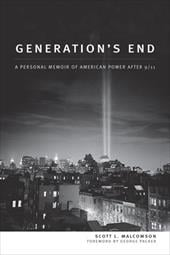 Generation's End: A Personal Memoir of American Power After 9/11 - Malcomson, Scott L. / Packer, George