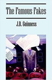 The Famous Fakes - Guinness, J. D.