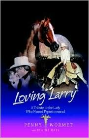 Loving Larry - Penny Wormet, Elaine Hall