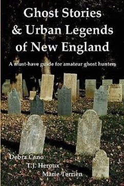 Ghost Stories & Urban Legends of New England - Cano, Debra Heroux, T. J. Terrien, Marie