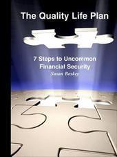 The Quality Life Plan: 7 Steps to Uncommon Financial Security - Boskey, Susan