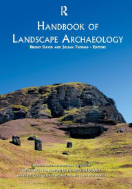 Handbook of Landscape Archaeology - Bruno David