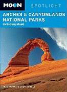 Moon Arches & Canyonlands National Parks: Including Moab