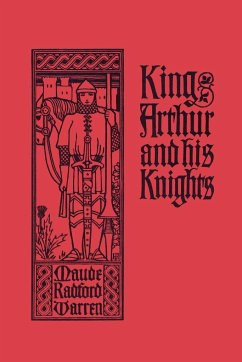 King Arthur and His Knights - Warren, Maude Radford