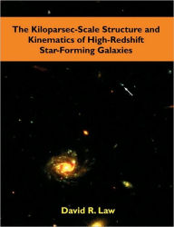 The Kiloparsec-Scale Structure And Kinematics Of High-Redshift Star-Forming Galaxies - David R. Law