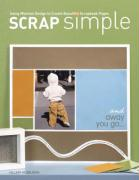 Scrap Simple: Using Minimal Design to Create Beautiful Scrapbook Pages