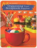 Ask the Masters: Organizing Your Scrapbook Supplies - Masters, Memory Makers