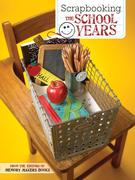 The Editors of Memory Makers Books: Scrapbooking the School Years