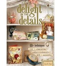 Delight in the Details - Lisa M. Pace