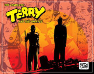 Complete Terry and the Pirates, Volume 4: 1941-1942 - Milton Caniff