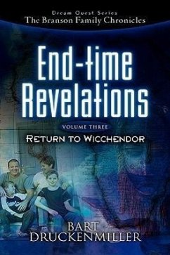 The Branson Family Chronicles -End Time Revelations: Return to Wicchendor - Druckenmiller, Bart