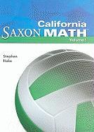 California Saxon Math: Intermediate 6, Volume 1