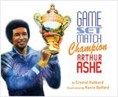 Game, Set, Match, Champion Arthur Ashe - Hubbard, Crystal / Belford, Kevin