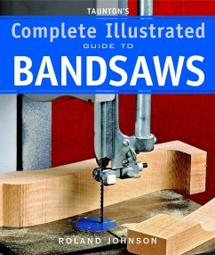 Taunton's Complete Illustrated Guide to Bandsaws - Johnson, Roland
