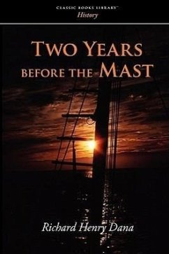 Two Years Before the Mast - Dana, Richard Henry