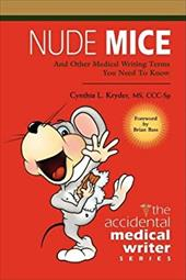 Nude Mice: And Other Medical Writing Terms You Need to Know - Kryder MS Ccisp, Cynthia L.