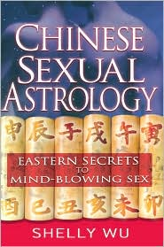 Chinese Sexual Astrology - Shelly Wu