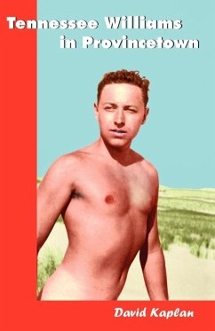 Tennessee Williams in Provincetown - Kaplan, David