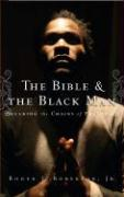 The Bible & the Black Man: Breaking the Chains of Prejudice