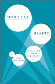 Searching Hearts: A Family's Journey for Truth - Ewel Vaughan