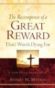 The Recompense of a Great Reward That's Worth Dying for