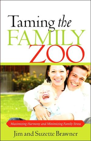 Taming The Family Zoo - Jim And Suzette Brawner