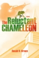 Reluctant Chameleon - Donald R Brown