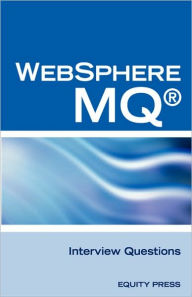 Ibm Mq Series And Websphere Mq Interview Questions, Answers, And Explanations - Terry Sanchez-Clark