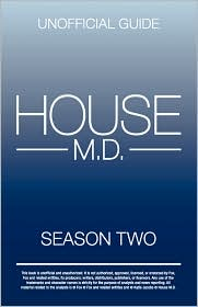House MD: House MD Season Two Unofficial Guide: The Unofficial Guide to House MD Season 2