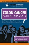 HealthScouter Colon Cancer: Colon Cancer Early Symptoms: Colon Cancer Warning Signs: Treatments for Colon Cancer (HealthScouter Colon Cancer) - Wong, Kathy