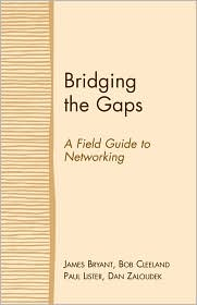 Bridging the Gaps: A Field Guide to Networking - James Bryant, Paul Lister, Bob Cleeland, Dan Zaloudek